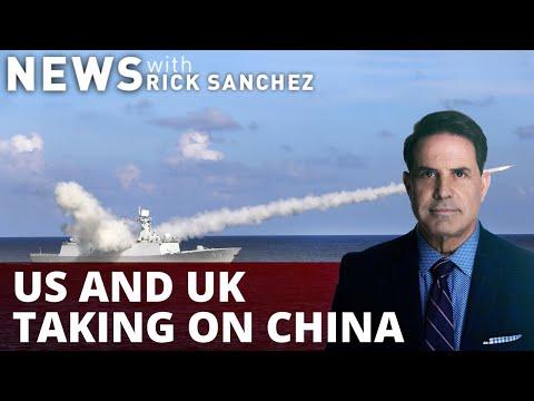 US, UK encircling China — China fires back