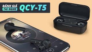 Đánh giá tai nghe Bluetooth QCY-T5: Đa chức năng trong tầm giá 500K