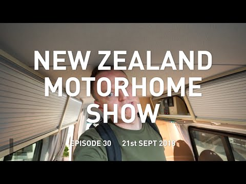 NZ 2018 Motorhome, Caravan & Leisure Show Rapid Tour!
