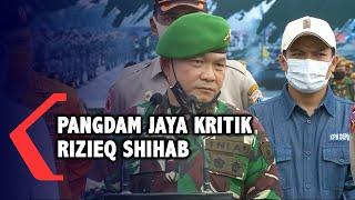 [FULL] Pernyataan Lengkap Pangdam Jaya Kritik Rizieq Shihab