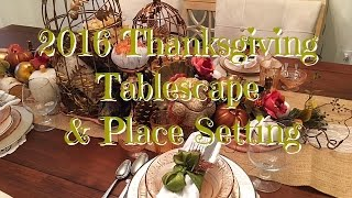 2016 Thanksgiving Tablescape Complete Decor HOW-TO
