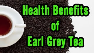 10 Health Benefits Of Earl Grey Tea