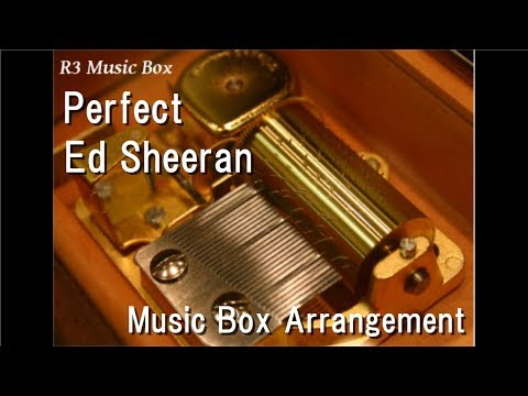 Perfect/Ed Sheeran [Music Box]