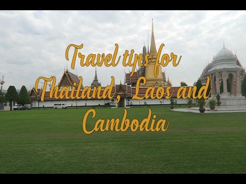 Thailand, Laos and Cambodia travel tips