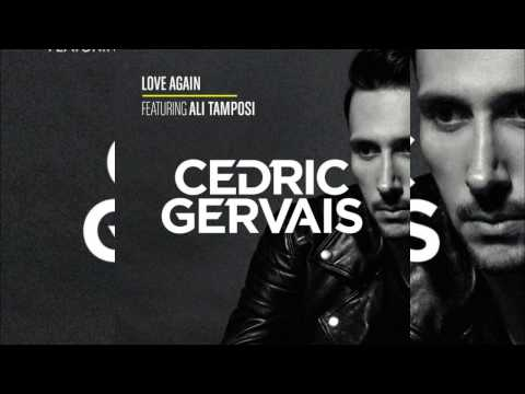 Cedric Gervais feat. Ali Tamposi - Love Again (Extended Mix)