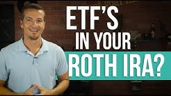 Should you include ETF's in your Roth IRA