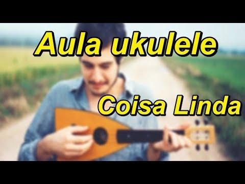 Coisa Linda - Tiago Iorc -  de Ukulele simplificada - tutorial