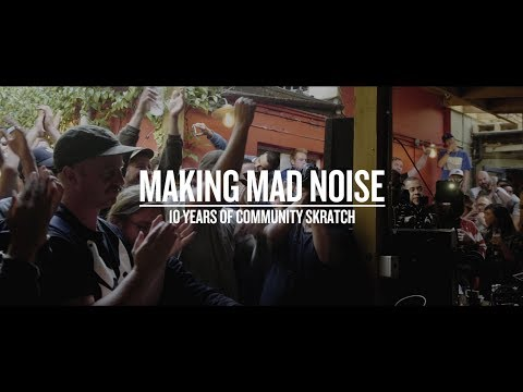 MAKING MAD NOISE - 10 YEARS OF COMMUNITY SKRATCH GAMES