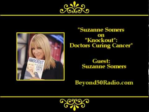 "Suzanne Somers on ""Knockout"": Doctors Curing Cancer"