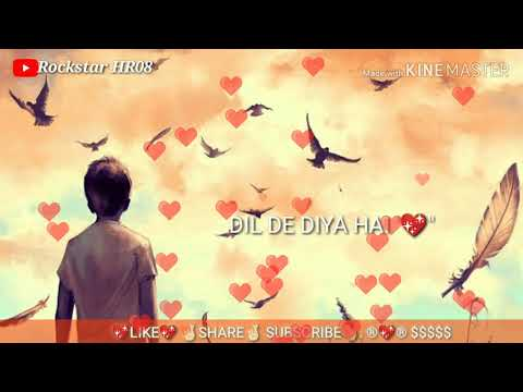 💖-dil-de-diya-hai-jaan-tumhe-denge-status💖-whatsapp-status-💖full-hd-status