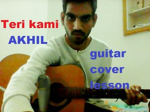 TERI KAMI - AKHIL - COMPLETE GUITAR COVER LESSON CHORDS EASY VERSION