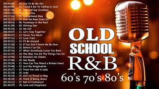 R&B Old School 60's 70's 80's -  Best Of Old School R&B