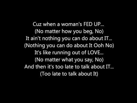 R - WHEN A WOMAN'S FED UP **(LYRICS ON SCREEN)**