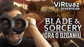 Blade & Sorcery - najlepsza gra o dźganiu   ViRtuaz