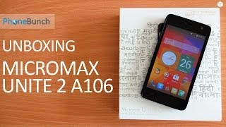 Micromax Unite 2 A106 Unboxing and Hands-on Overview