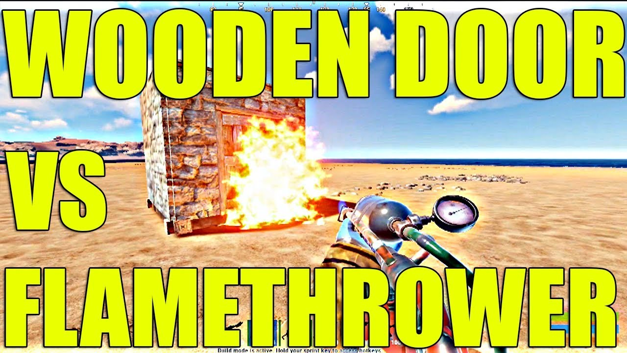 How To Flamethrower Raid A Wooden Door Base In Rust Effective Way Youtube