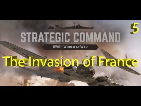 Strategic Command: WWII World at War - The Invasion of France - Part 5