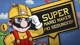 ¡ 40 SEGUNDOS PARA HACERLO ! | SUPER MARIO MAKER