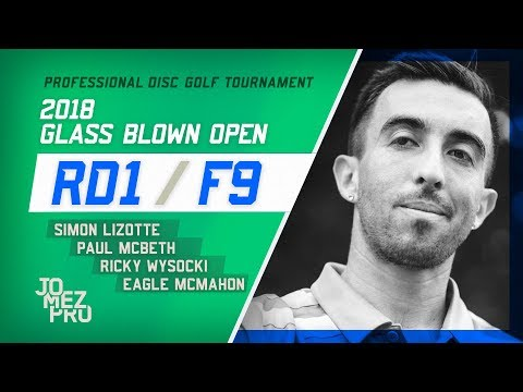2018 Glass Blown Open | Rd1, F9 | McBeth, Lizotte, Wysocki, McMahon