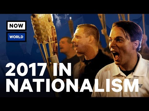 The Rise of Nationalism in 2017 | NowThis World