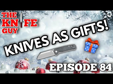 The Knife Guy Episode 84: Knives As Gifts and the Following Joy