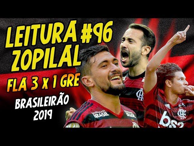 LEITURA ZOPILAL #96 - Flamengo 3 x 1 Grêmio - Brasileirão 2019