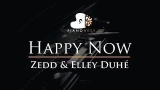 Gambar cover Zedd & Elley Duhé - Happy Now - Piano Karaoke / Sing Along / Cover with Lyrics