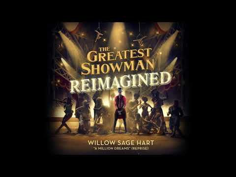 Willow Sage Hart - A Million Dreams (Reprise) [from The Greatest Showman: Reimagined] Mp3