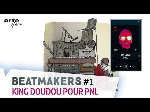 Youtube: King Doudou pour PNL | Beatmakers S2 (1/10) – ARTE Radio Podcast