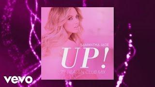 Samantha Jade - UP! (7th Heaven Club Mix) [Audio]