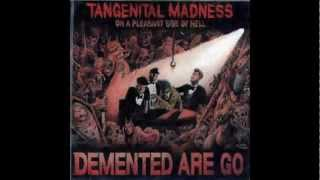 Tangenital Madness on a Pleasant Side of Hell Intro Demented Are Go