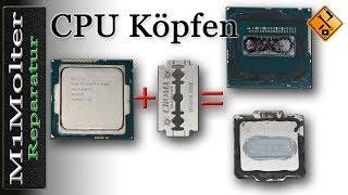 CPU Köpfen -  schnell, einfach, kostengünstig für bessere Wärmeableitung....