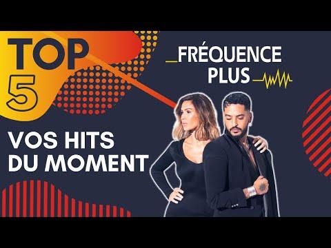 TOP 5 Fréquence Plus ! Vos hits du moment !