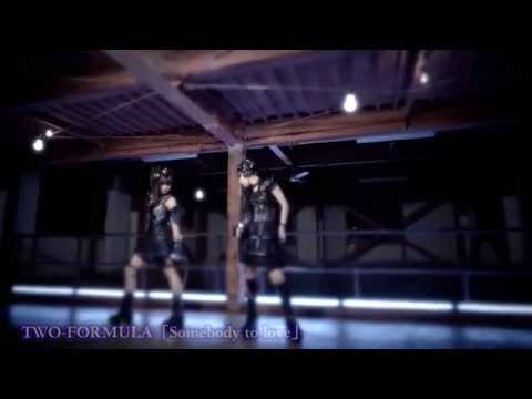 TWO-FORMULA「Somebody to love」 MusicClip Short Ver.