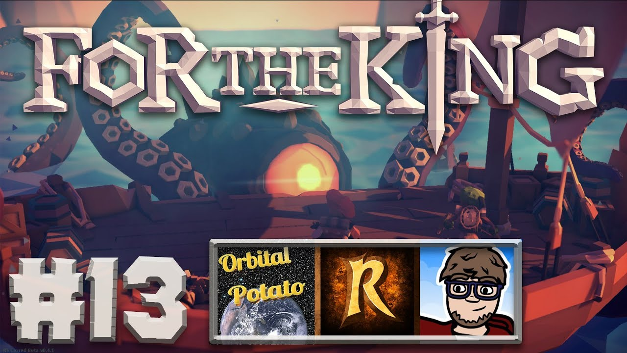 For the King Let's Play - Part #13 - Kraken Hunting - Multiplayer w/RhapsodyPlays & Retroma