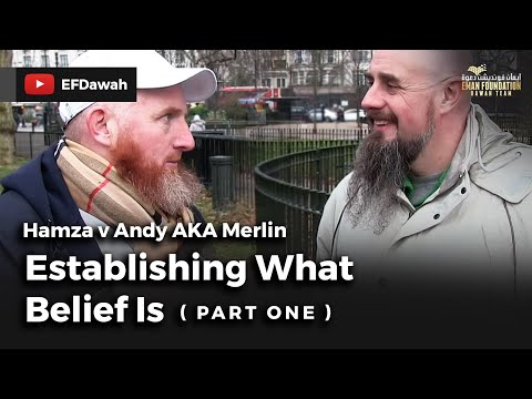 Pt1 | Hamza v Andy AKA Merlin | Establishing What Belief Is