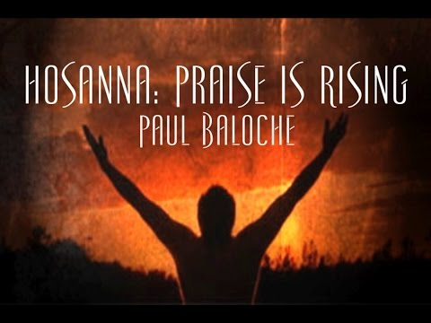 Hosanna: Praise Is Rising - Paul Baloche