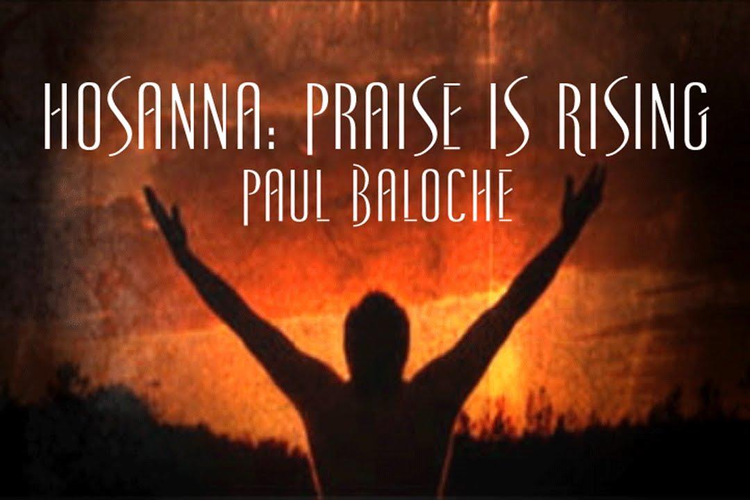 Hosanna: Praise Is Rising - Paul Baloche - YouTube