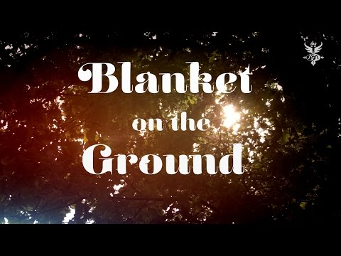 Blanket On The Ground  (Lyric Video)