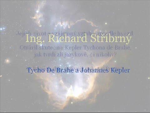 Ing. Richard Stříbrný - Tycho de Brahe a Johannes Kepler