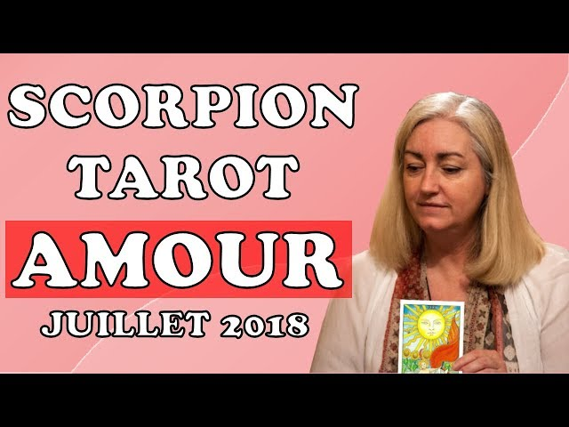 TAROT AMOUR SCORPION 💕 COUPLE ET CÉLIBATAIRE 💕 ÉTÉ 2018