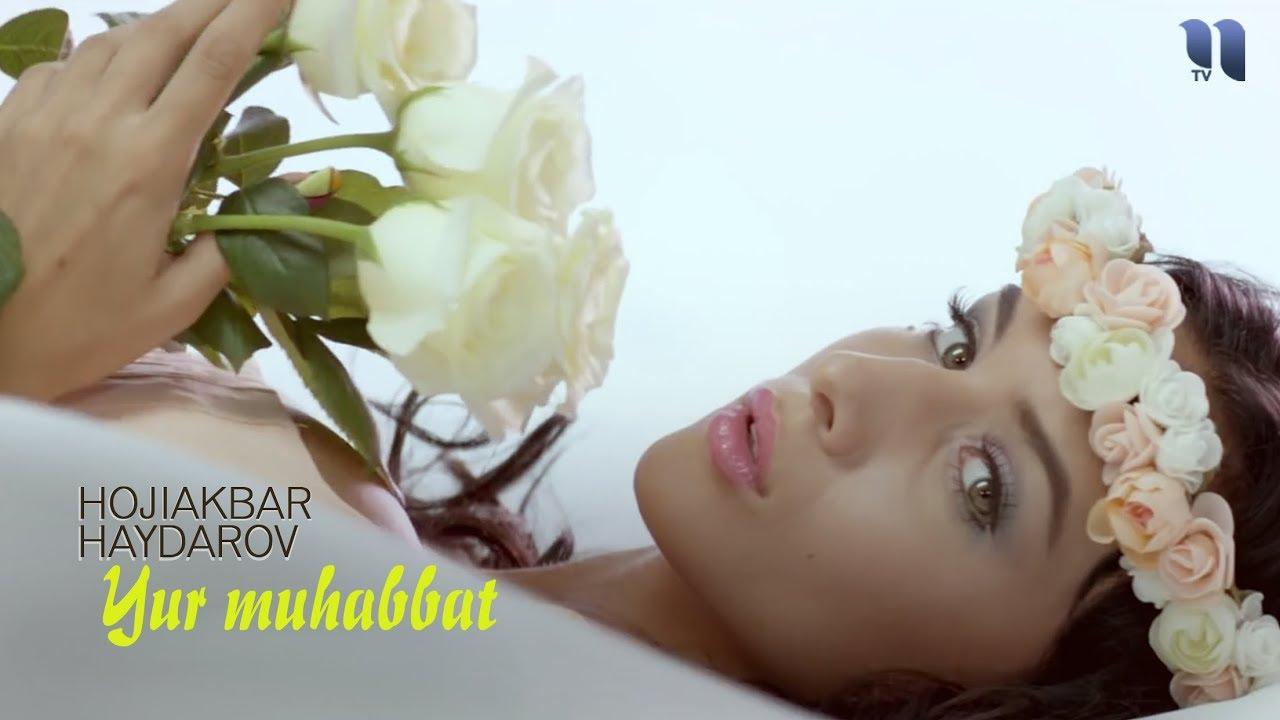 Hojiakbar Haydarov - Yur muhabbat (Official Video)