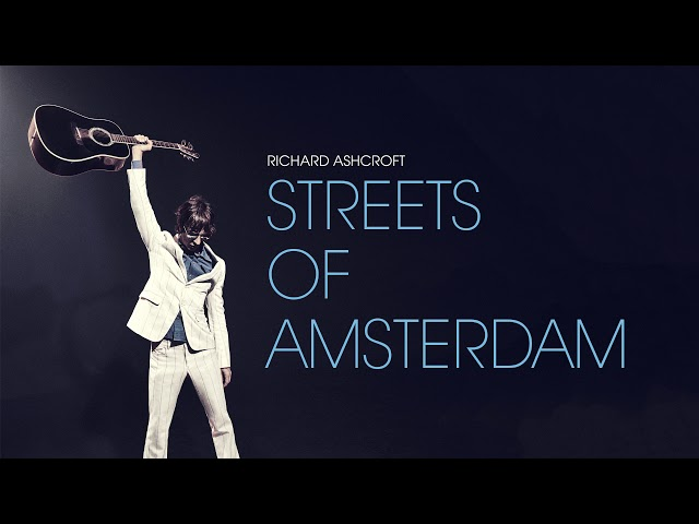 Richard Ashcroft - Streets of Amsterdam (Official Audio)
