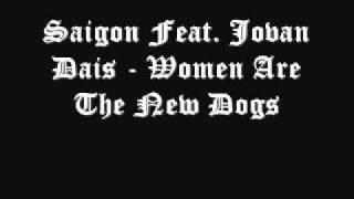 Saigon Feat Jovan Dais - Women Are The New Dogs (Free Download Link)