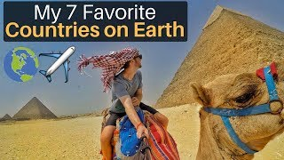 My 7 Favorite Countries on Earth!