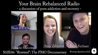 Your Brain Rebalanced Radio S02E06: A Documentary on Porn Addiction and Recovery