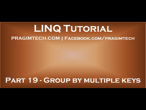 Part 19 Group by multiple keys in linq