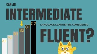 Can an Intermediate Language Level Be Considered Fluent