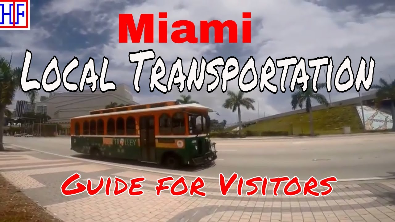 Miami Local Transportation Guide For Visitors Getting Around Travel Guide Episode 2 Youtube