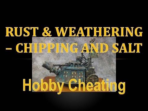 Hobby Cheating 55 - Chipping and Salt Rusting & Weathering